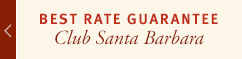 Best Rate Guarantee - Club Santa Barbara